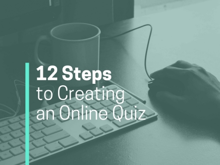 12 Steps to Creating an OnlineQuiz