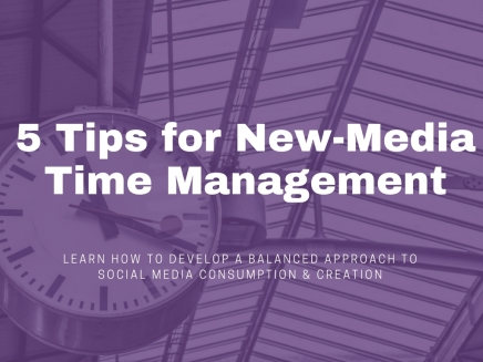 5 Tips for New-Media Time Management